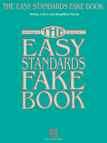 The Easy Standards Fake Book (Songbook): 100 Songs in the Key of C