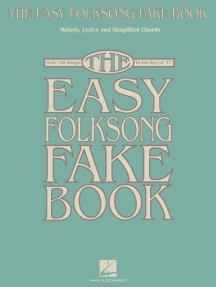 The Easy Folksong Fake Book: Over 120 Songs in the Key of C