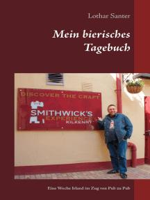 Mein bierisches Tagebuch: Eine Woche Irland im Zug von Pub zu Pub