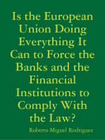 Is the European Union Doing Everything It Can to Force the Banks and the Financial Institutions to Comply With the Law?