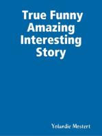 True Funny Amazing Interesting Story