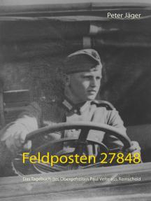 Feldposten 27848: Das Tagebuch des Obergefreiten Paul Velte aus Remscheid
