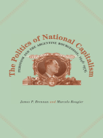 The Politics of National Capitalism: Peronism and the Argentine Bourgeoisie, 1946–1976
