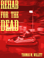 Rehab for the Dead