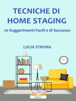 Rinnovare e Vendere Subito la Propria Casa. 20 Suggerimenti facili e di successo