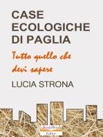 Case Ecologiche di Paglia. Tutto quello che devi sapere