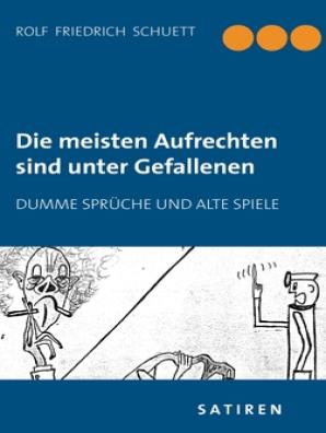Die Meisten Aufrechten Sind Unter Gefallenen By Rolf Friedrich Schuett Book Read Online