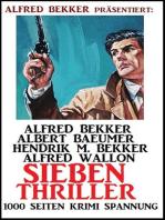 Sieben Thriller - 1000 Seiten Krimi Spannung