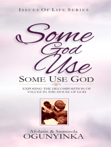 Some God Use, Some Use God (Issues of Life series)
