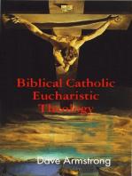 Biblical Catholic Eucharistic Theology