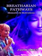 Breatharian Pathways - Memories & Motivations