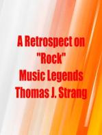 A Retrospect on Rock Music Legends