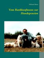 Vom Bankkaufmann zur Hundepension