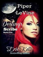Piper LeVine, Destiny's Scribe