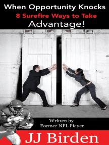 When Opportunity Knocks, 8 Surefire Ways to Take Advantage!