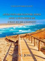 Sermons sur l'Evangile de Jean (IV) - AVEZ-VOUS RENCONTRE JESUS AVEC L'EVANGILE DE L'EAU ET DE L'ESPRIT?