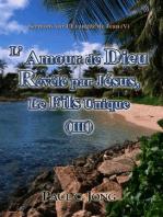 Sermons sur l'Evangile de Jean (V) - L'Amour de Dieu révélé par Jésus, le Fils unique (III)