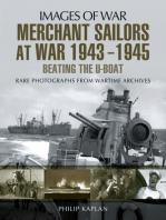 Merchant Sailors at War 1943-1945