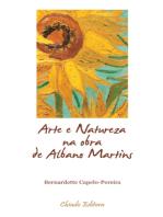 Arte e Natureza na Obra de Albano Martins