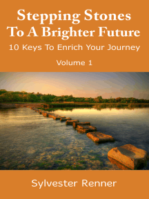 Stepping Stones to a Brighter Future: 10 Keys to Empower Your Journey
