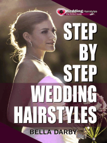Step by Step Wedding Hairstyles: Best and Easy Step by Step Wedding Hairstyles that takes 15 Minutes or Less