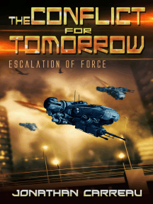 The Conflict For Tomorrow: Escalation of Force