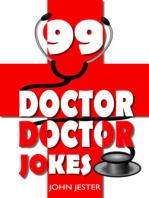 99 Doctor, Doctor Jokes