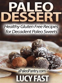 Paleo Dessert: Healthy Gluten Free Recipes for Decadent Paleo Sweets (Paleo Diet Solution Series)