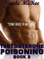 "Testosterone Poisoning Book 2 ""Come Back to Me, Love"""