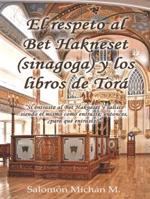 El respeto al Bet Hakneset (sinagoga) y los libros de Torá