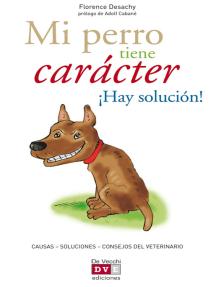 Mi perro tiene carácter ¡Hay solución!