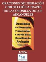 Oraciones de liberación y protección a través de la coronilla de los arcángeles
