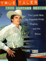 True Tale From Another Mexico: The Lynch Mob, The Popsicle Kings, Chalino and the Bronx