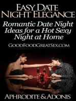Easy Date Night Elegance - Romantic Date Night Ideas for a Hot Sexy Night at Home (Good Food Great Sex, #1)