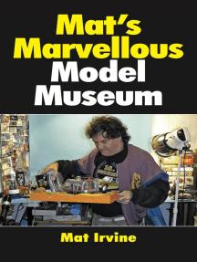 Mat's Marvellous Model Museum