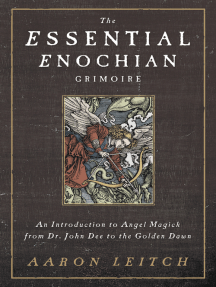 The Essential Enochian Grimoire: An Introduction to Angel Magick from Dr. John Dee to the Golden Dawn