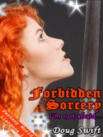 "Forbidden Sorcery ""I'm not afraid..."""