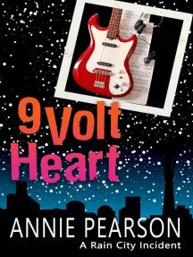 Nine Volt Heart: Rain City Incidents