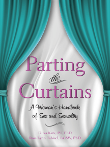 Parting the Curtains: A Woman's Handbook of Sex and Sexuality