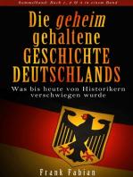 Die geheim gehaltene Geschichte Deutschlands - Sammelband