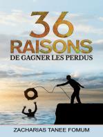 Trente-six Raisons de Gagner Les Perdus