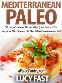 Mediterranean Paleo: Gluten Free and Paleo Recipes From The Region That Gave Us The Mediterranean Diet: Paleo Diet Solution Series