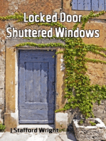 Locked Door Shuttered Windows