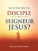 Es-tu Encore Un Disciple Du Seigneur Jesus?