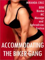 Accommodating the Biker Gang (BBW Bimbo MC Menage and Aphrodisiac Lactation Erotica)