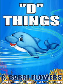 """D"" Things (A Children's Picture Book)"
