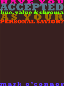Have You Accepted Hue, Value & Chroma as Your Personal Savior?