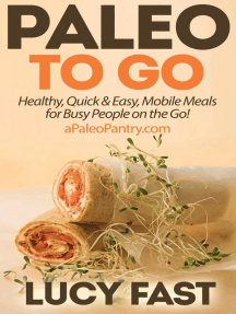 Paleo To Go: Quick & Easy Mobile Meals for Busy People on the Go!: Paleo Diet Solution Series