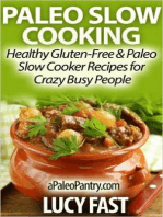 Paleo Slow Cooking - Healthy Gluten Free & Paleo Slow Cooker Recipes for Crazy Busy People