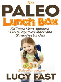 Paleo Lunch Box: Kid-Tested, Mom-Approved Quick & Easy Paleo Snacks and Gluten-Free Lunches (Paleo Diet Solution Series)